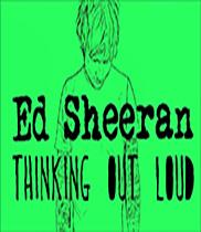 Thinking out load - Ed Sheeran