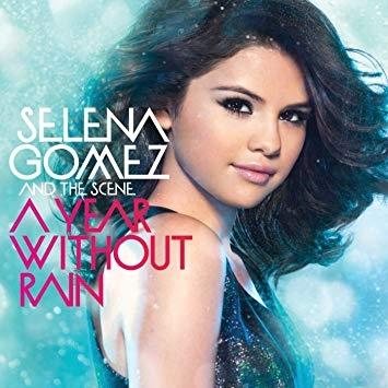 A year without rain -Selena Gomez