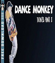 Dance Monkey- Tones and I