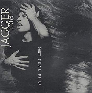 Don't Tear Me Up -Mick Jagger